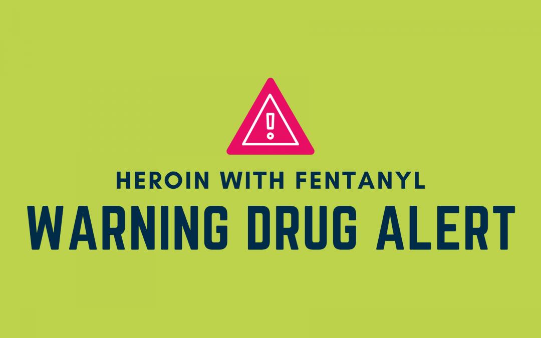 Warning Drug Alert – Heroin with Fentanyl